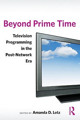 Beyond Prime Time By Lotz, Amanda D.